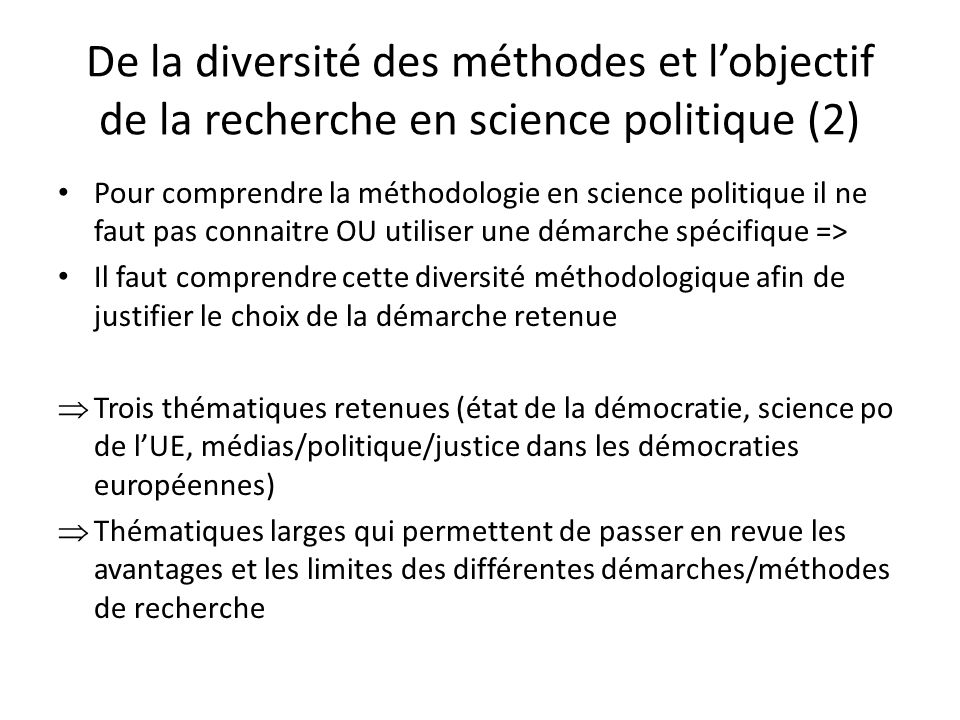 De la diversité des méthodes et l'objectif de la recherche en science politique (2)