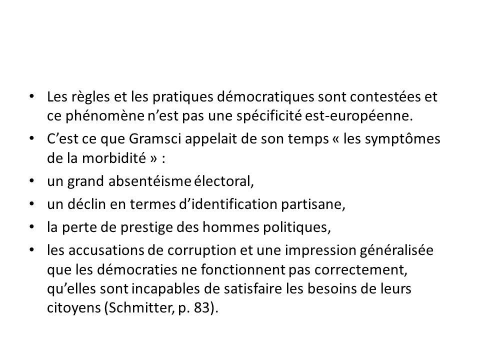 Les règles et les pratiques démocratiques sont contestées et ce phénomène n'est pas une spécificité est-européenne.