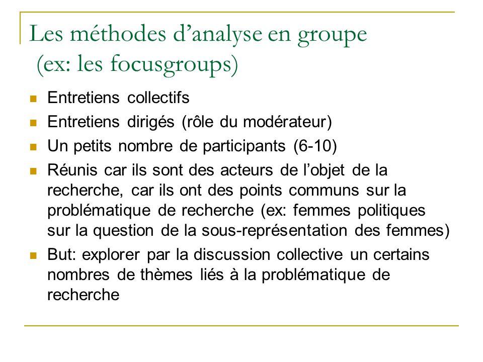 Les méthodes d'analyse en groupe (ex: les focusgroups)