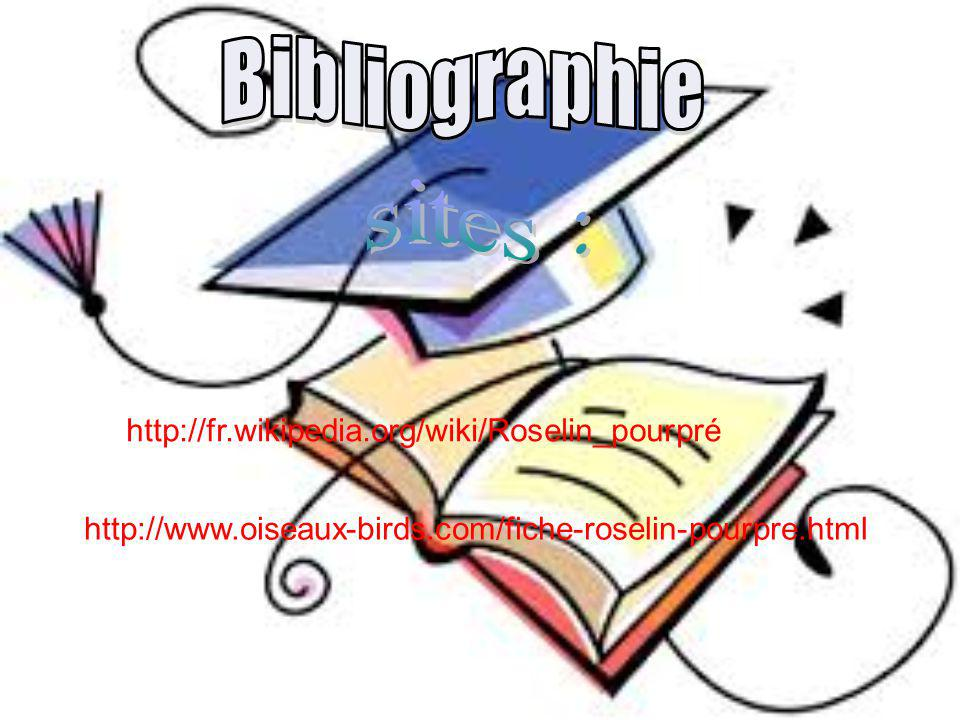 Bibliographie sites : http://fr.wikipedia.org/wiki/Roselin_pourpré