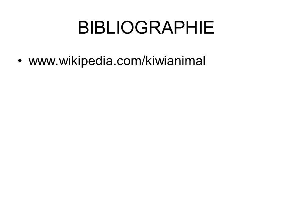BIBLIOGRAPHIE www.wikipedia.com/kiwianimal