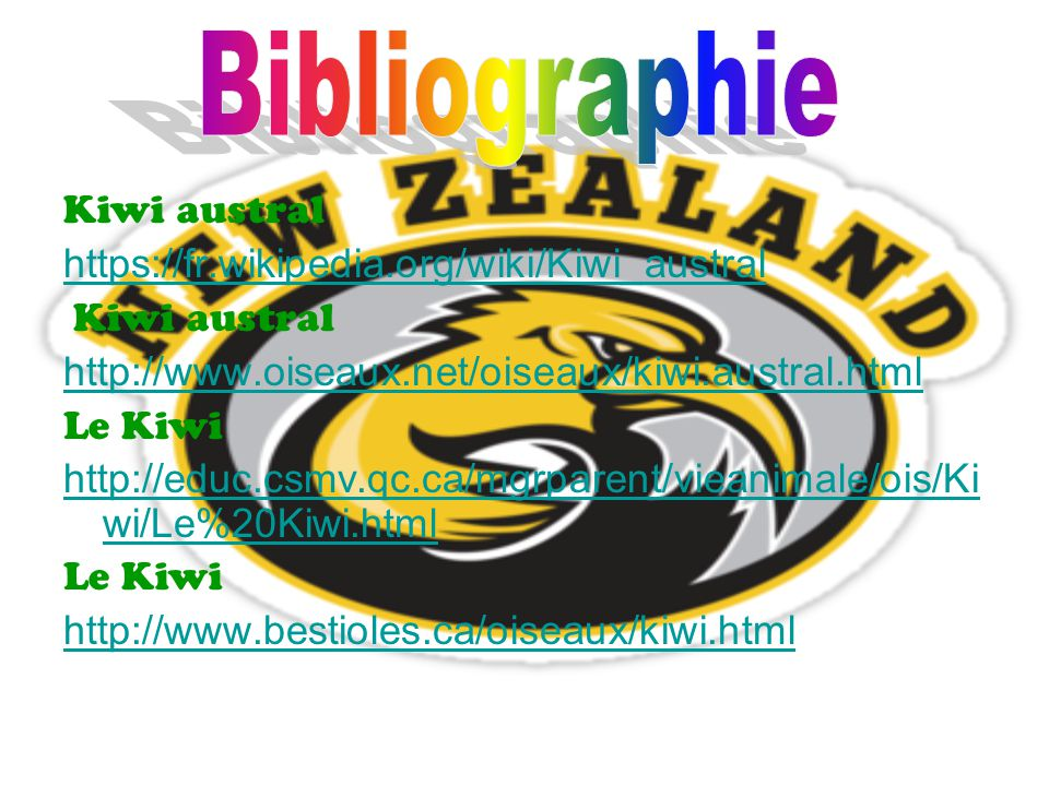 Bibliographie Kiwi austral https://fr.wikipedia.org/wiki/Kiwi_austral