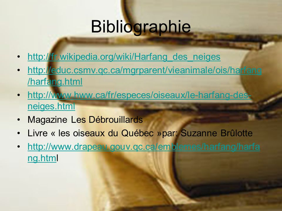 Bibliographie http://fr.wikipedia.org/wiki/Harfang_des_neiges