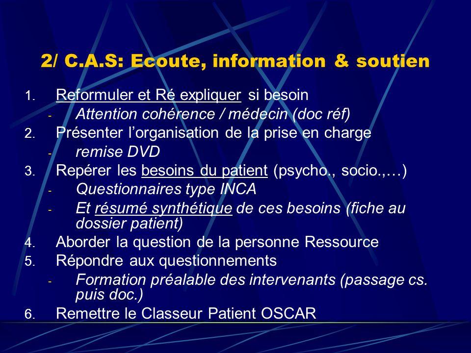 2/ C.A.S: Ecoute, information & soutien