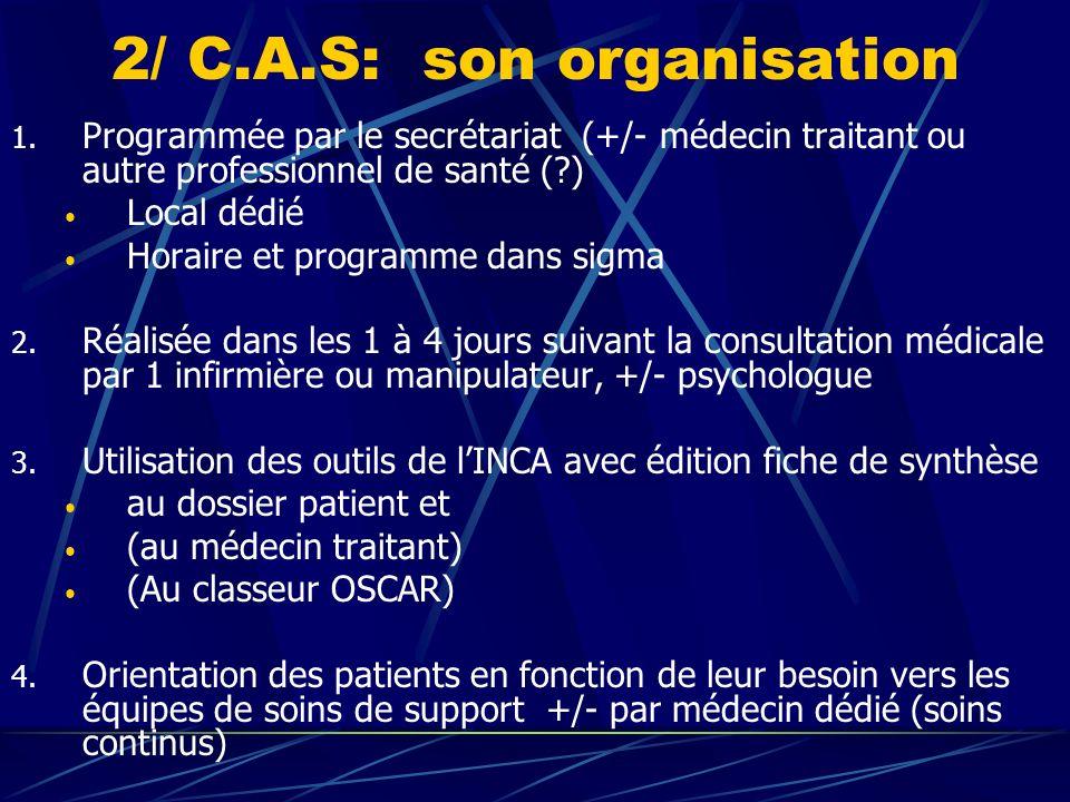 2/ C.A.S: son organisation