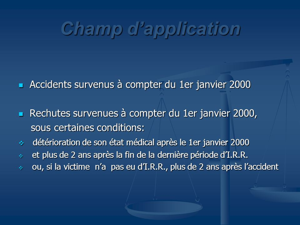 Champ d'application Accidents survenus à compter du 1er janvier 2000