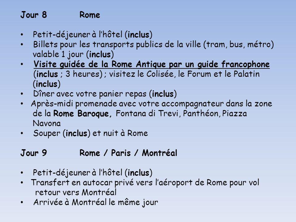 Jour 8 Rome Petit-déjeuner à l'hôtel (inclus) Billets pour les transports publics de la ville (tram, bus, métro)