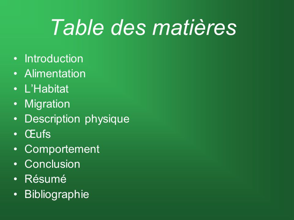 Table des matières Introduction Alimentation L'Habitat Migration