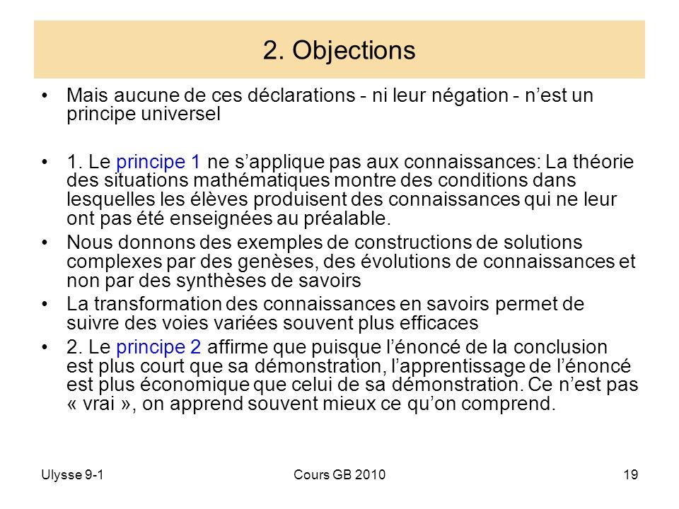 2. Objections Mais aucune de ces déclarations - ni leur négation - n'est un principe universel.