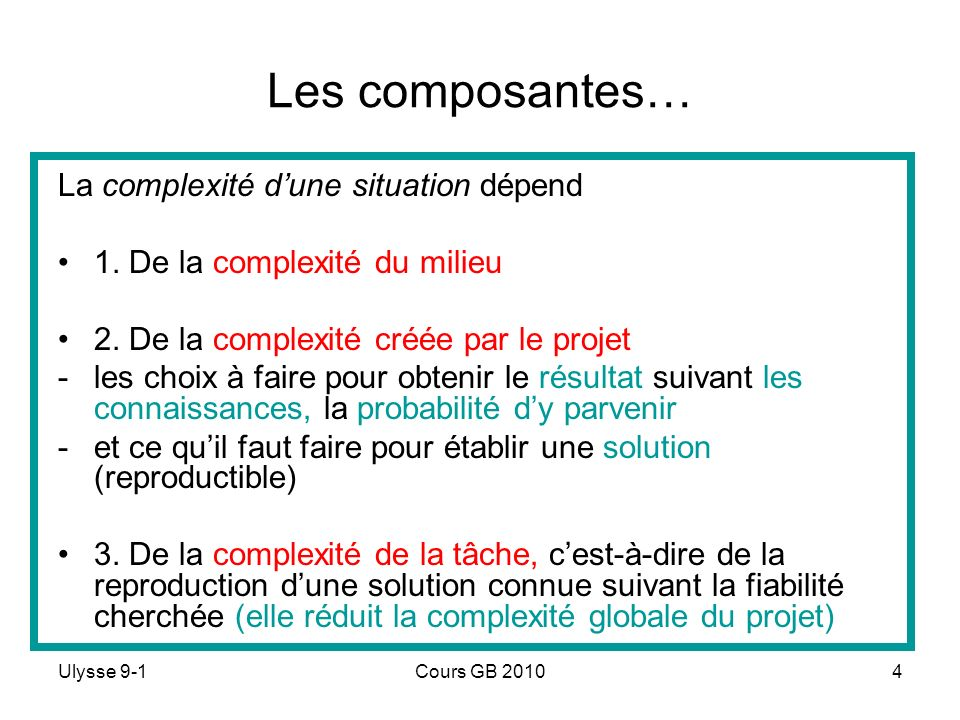 Les composantes… La complexité d'une situation dépend