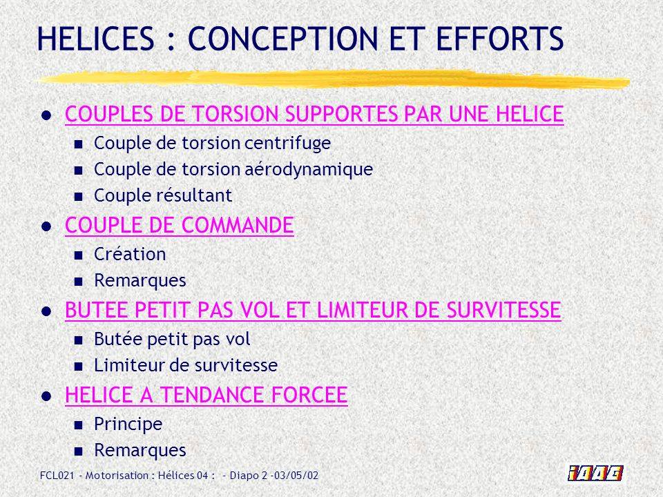 HELICES : CONCEPTION ET EFFORTS