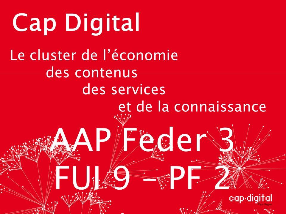 AAP Feder 3 FUI 9 – PF 2 Cap Digital Le cluster de l'économie