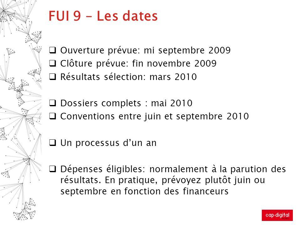 FUI 9 – Les dates Ouverture prévue: mi septembre 2009