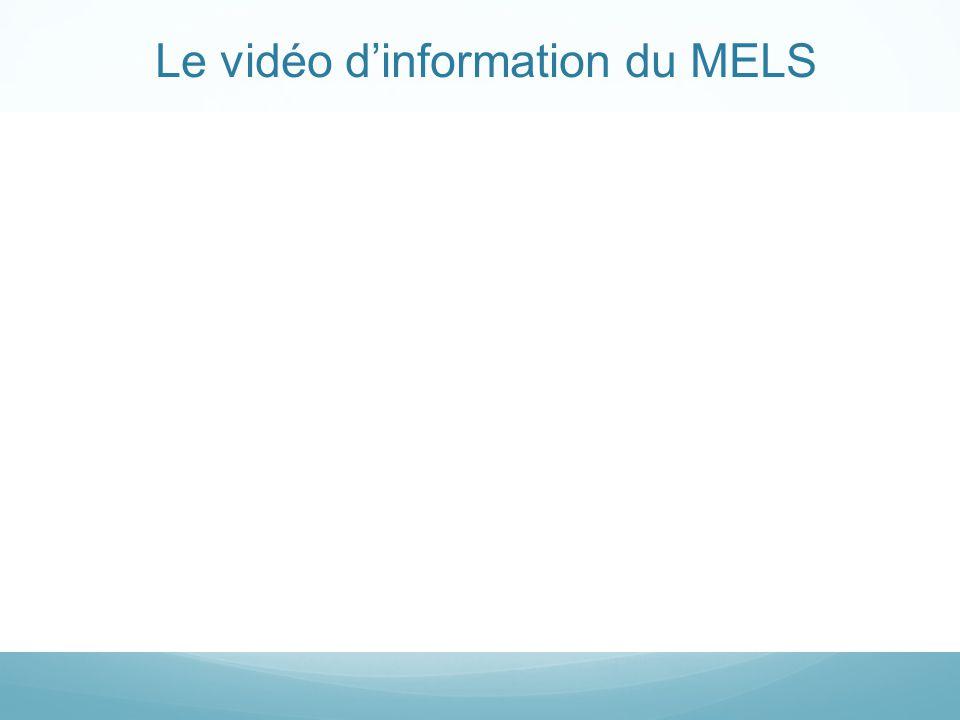 Le vidéo d'information du MELS