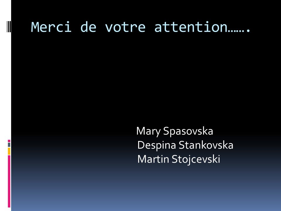 Merci de votre attention…….