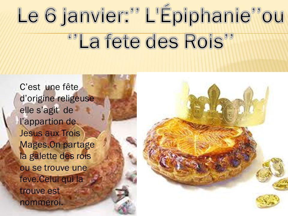 Le 6 janvier:'' L Épiphanie''ou ''La fete des Rois''
