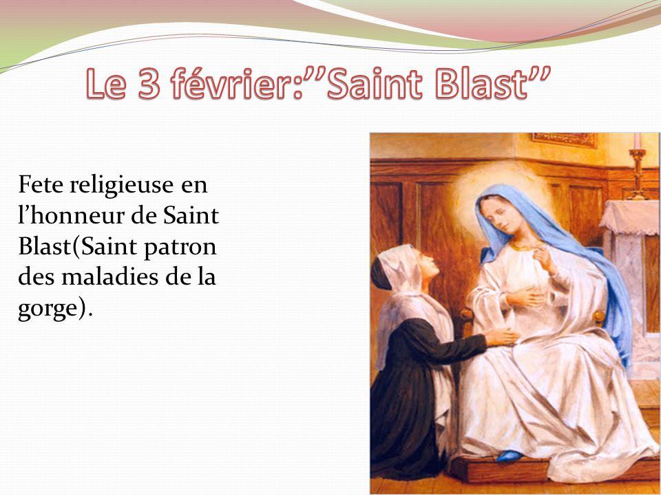 Le 3 février:''Saint Blast''