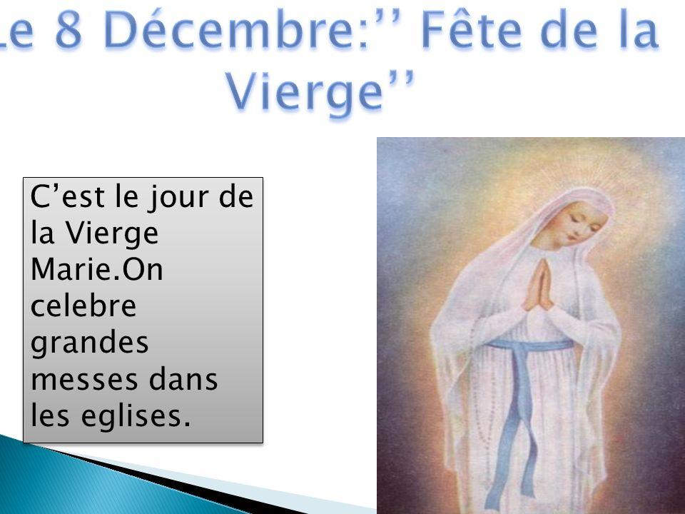 Le 8 Décembre:'' Fête de la Vierge''
