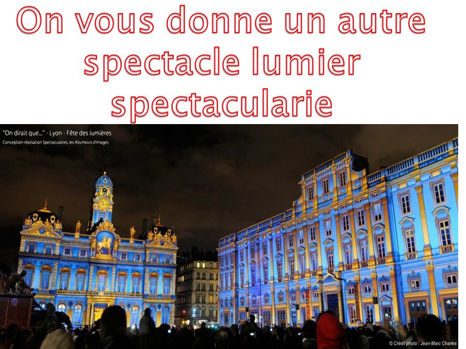 On vous donne un autre spectacle lumier spectacularie