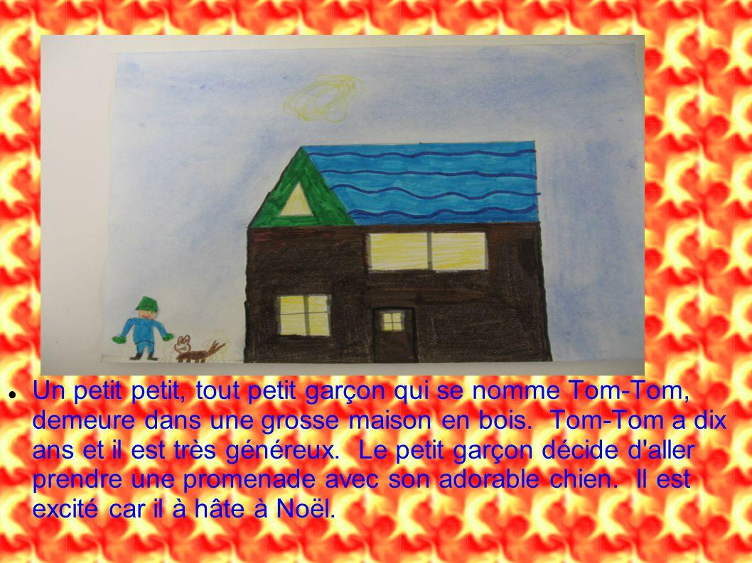 Un petit petit, tout petit garçon qui se nomme Tom-Tom, demeure dans une grosse maison en bois.