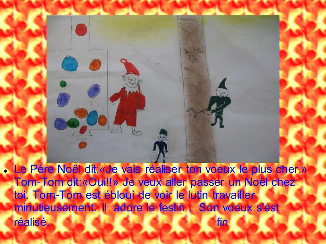 Le Père Noël dit:«Je vais réaliser ton voeux le plus cher