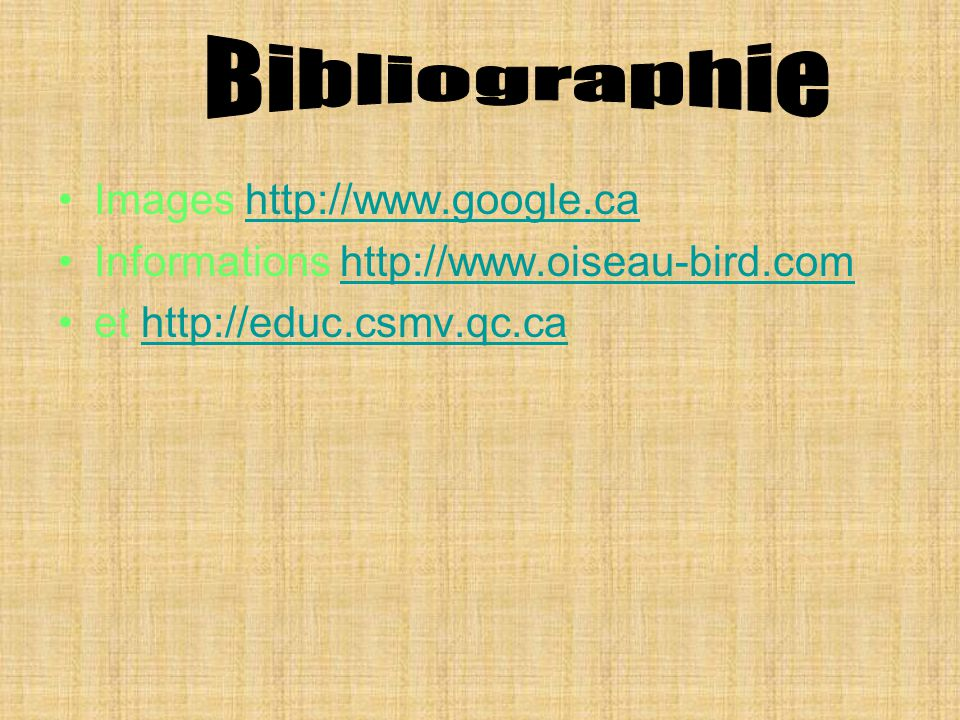 Bibliographie Images http://www.google.ca
