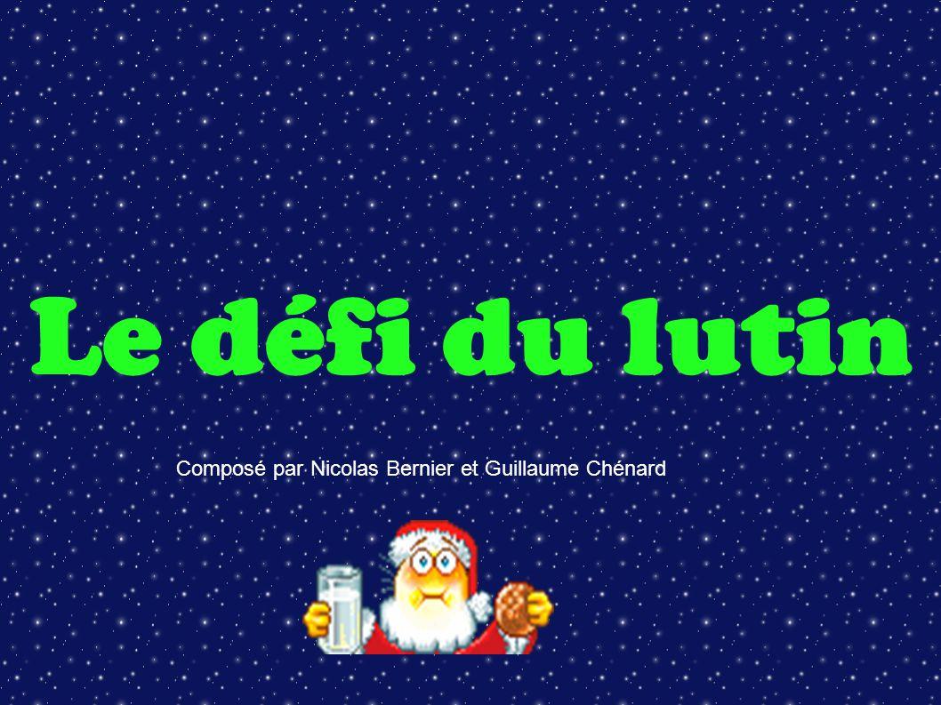 Le défi du lutin Composé par Nicolas Bernier et Guillaume Chénard