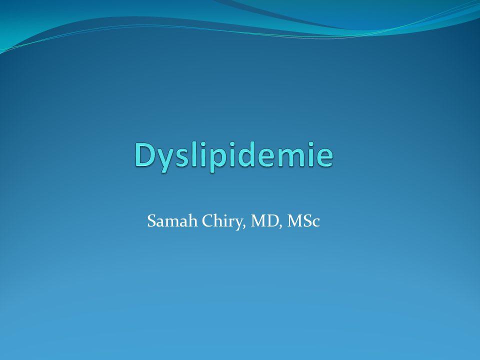 Dyslipidemie Samah Chiry, MD, MSc