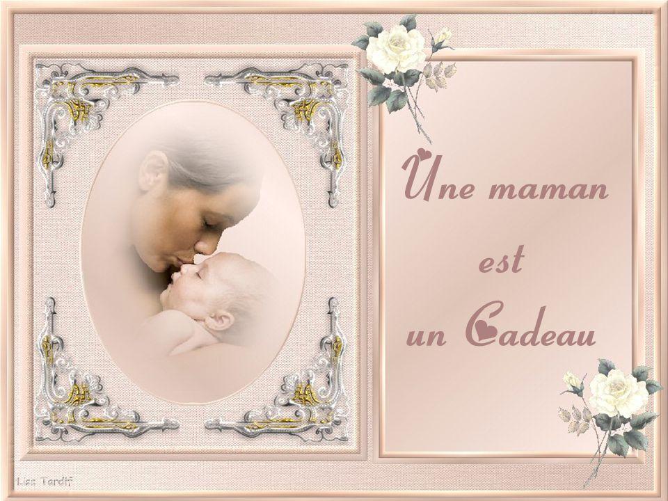 Une maman est un Cadeau