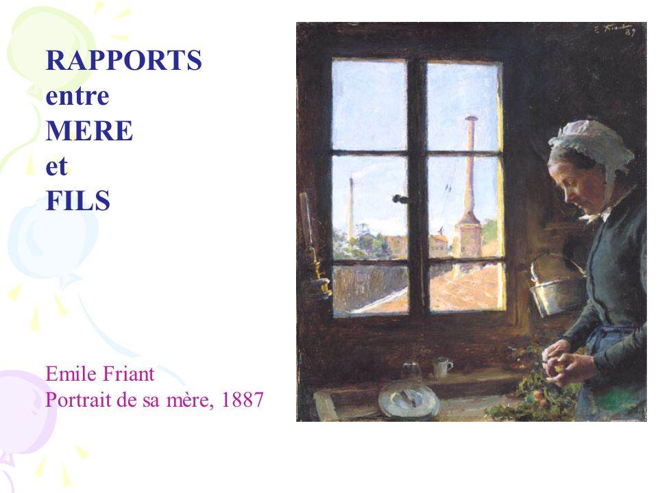 RAPPORTS entre MERE et FILS Emile Friant Portrait de sa mère, 1887