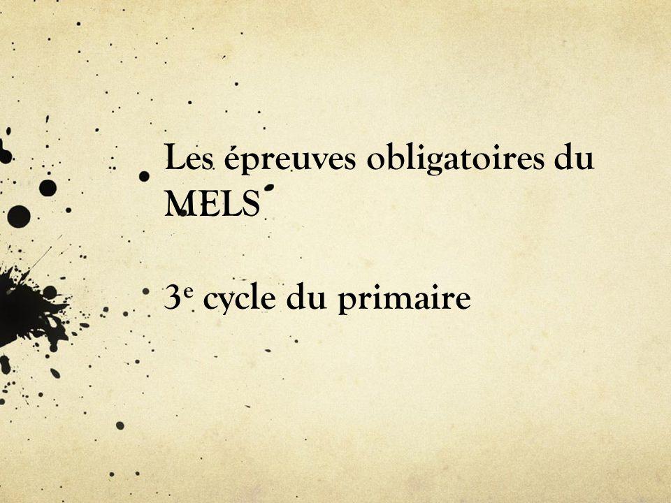 Les épreuves obligatoires du MELS 3e cycle du primaire