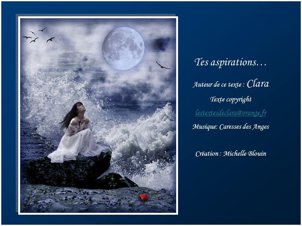 Tes aspirations… Auteur de ce texte : Clara Texte copyright