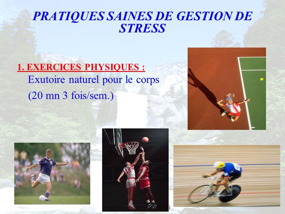 PRATIQUES SAINES DE GESTION DE STRESS