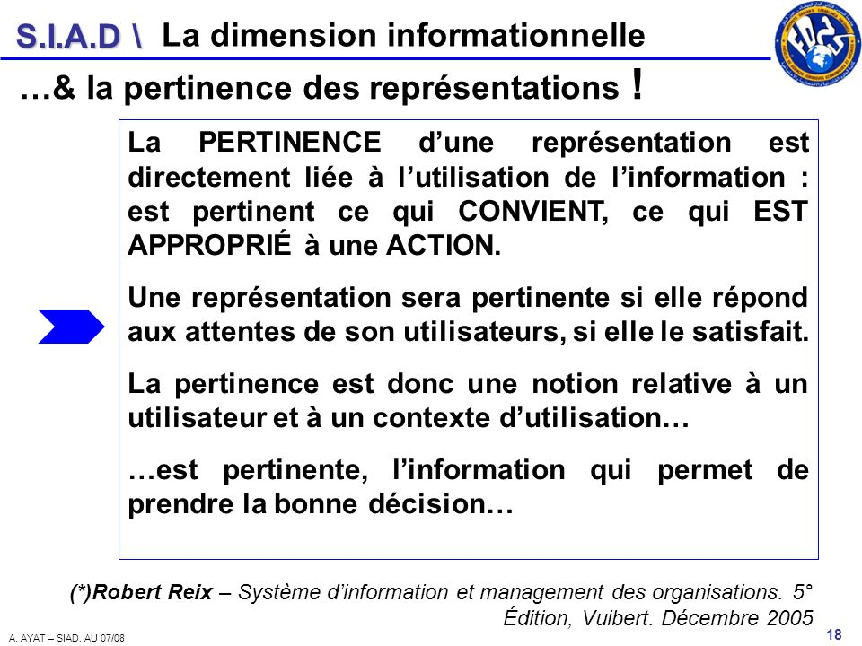 La dimension informationnelle …& la pertinence des représentations !