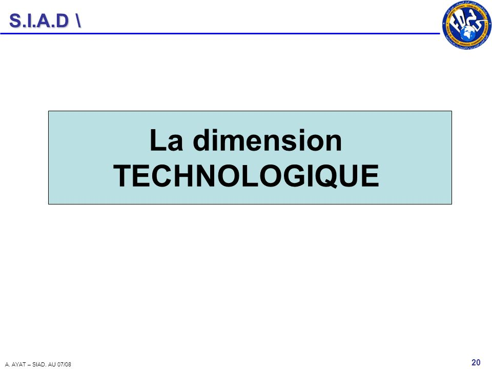 La dimension TECHNOLOGIQUE
