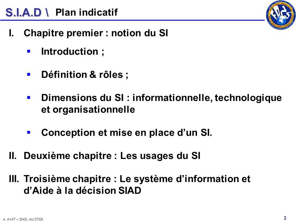 Plan indicatif Chapitre premier : notion du SI. Introduction ; Définition & rôles ;