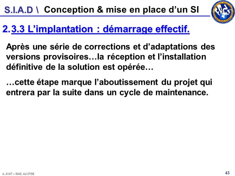 3.3 L'implantation : démarrage effectif.