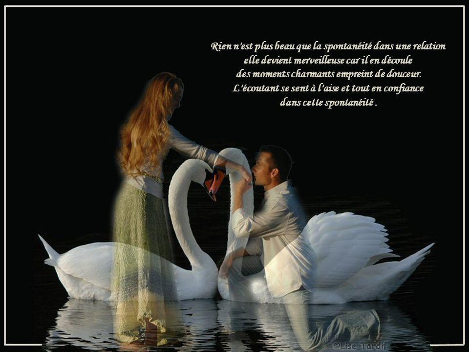 Rien n est plus beau que la spontanéité dans une relation