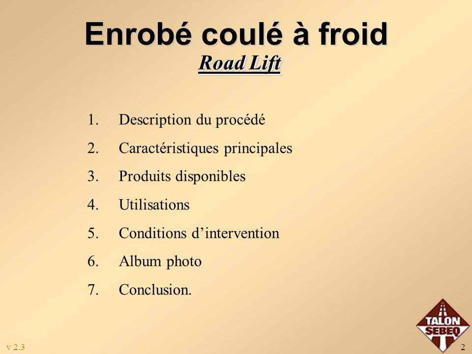 Enrobé coulé à froid Road Lift Description du procédé