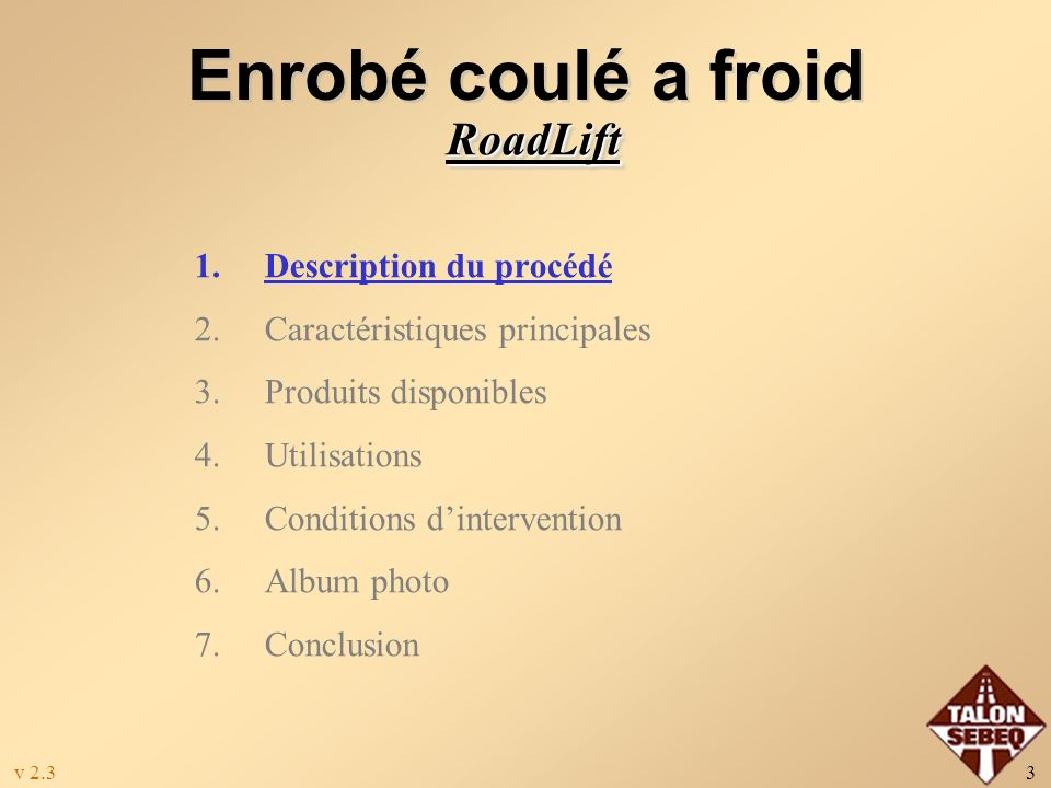 Enrobé coulé a froid RoadLift Description du procédé