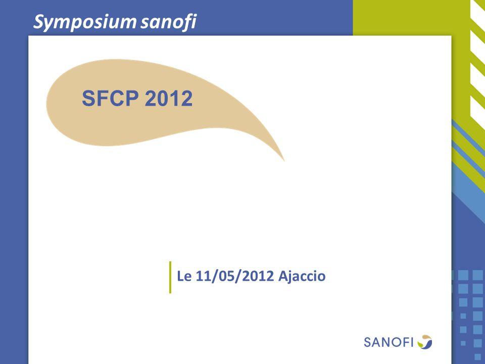 Symposium sanofi SFCP 2012 Le 11/05/2012 Ajaccio
