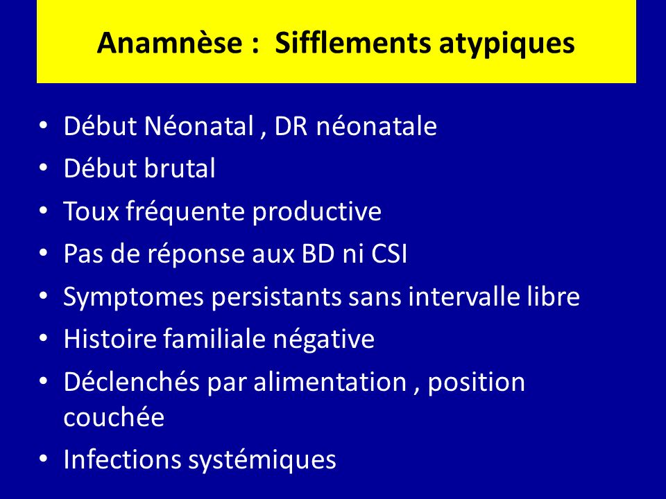 Anamnèse : Sifflements atypiques
