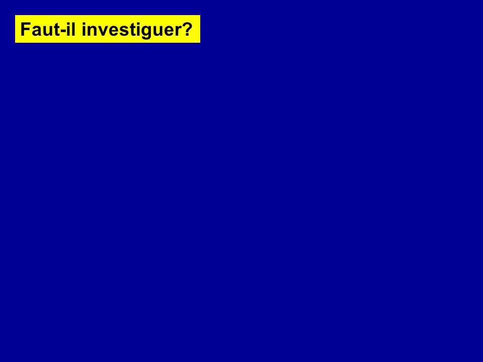 Faut-il investiguer
