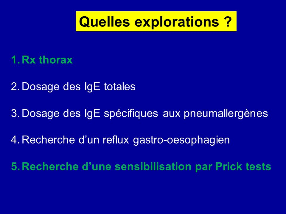 Quelles explorations Rx thorax Dosage des IgE totales