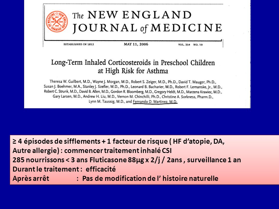 ≥ 4 épisodes de sifflements + 1 facteur de risque ( HF d'atopie, DA,
