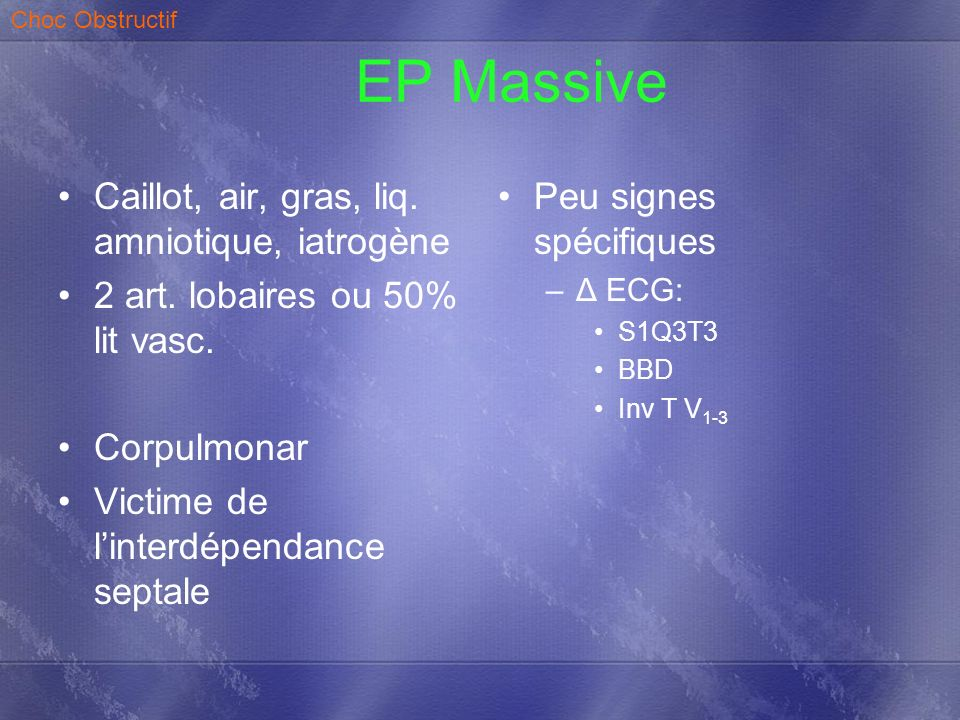 EP Massive Caillot, air, gras, liq. amniotique, iatrogène