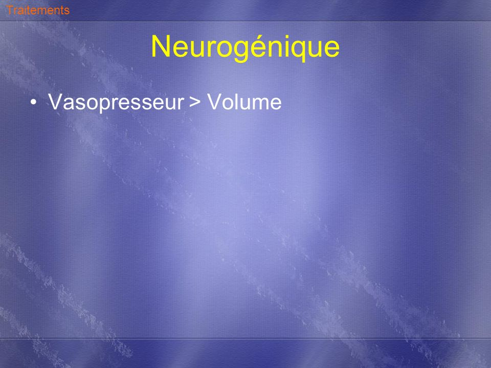 Traitements Neurogénique Vasopresseur > Volume