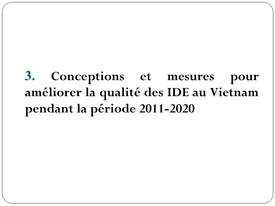 3. Conceptions et mesures pour améliorer la qualité des IDE au Vietnam pendant la période 2011-2020