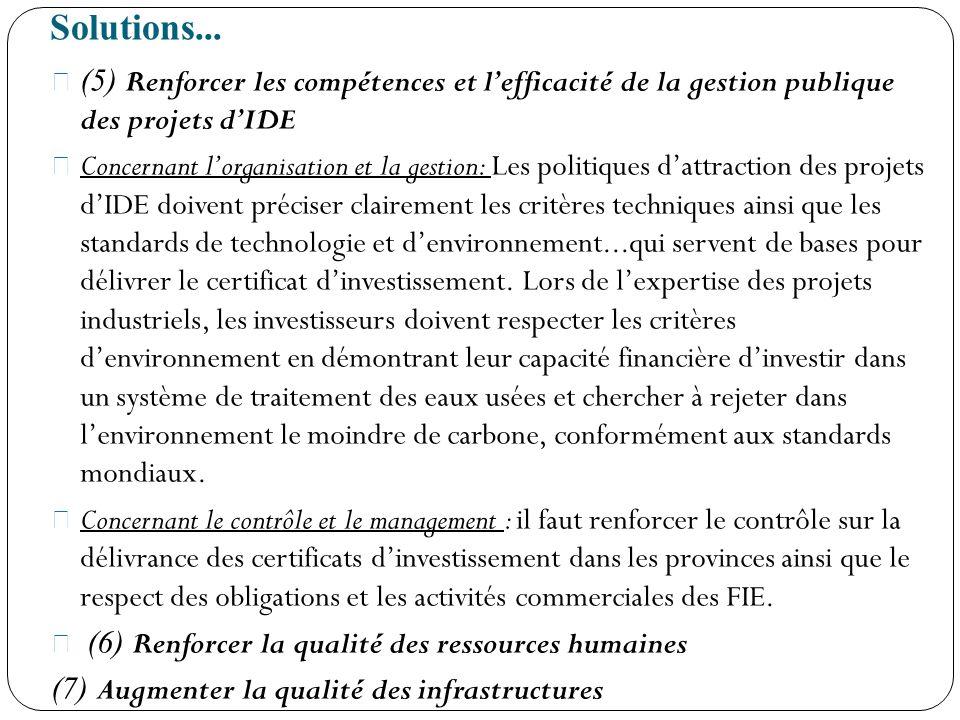 Solutions... (5) Renforcer les compétences et l'efficacité de la gestion publique des projets d'IDE.