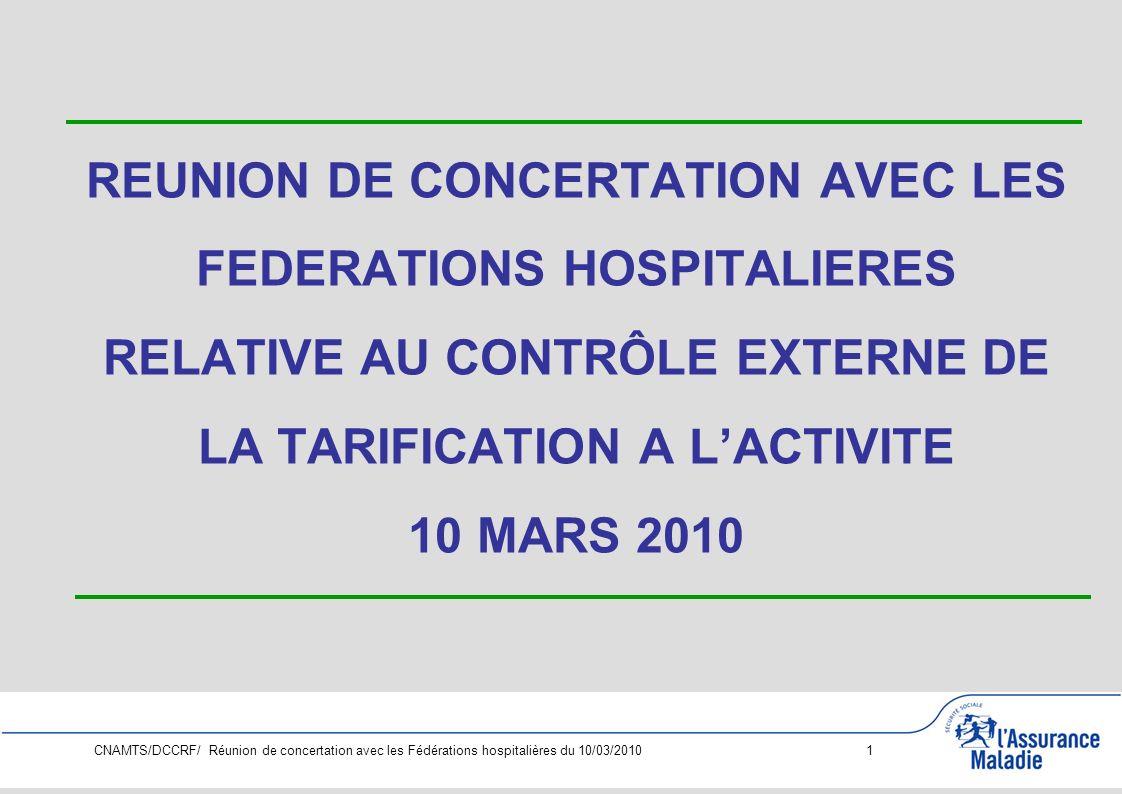 REUNION DE CONCERTATION AVEC LES FEDERATIONS HOSPITALIERES RELATIVE AU CONTRÔLE EXTERNE DE LA TARIFICATION A L'ACTIVITE 10 MARS 2010